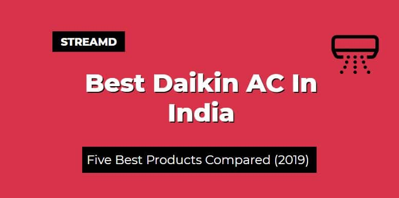 Best Daikin AC In India
