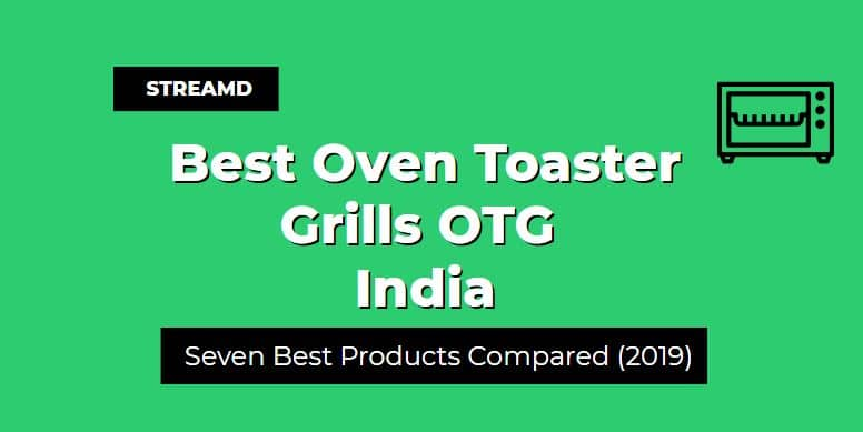 Best Oven Toaster Grills OTG India