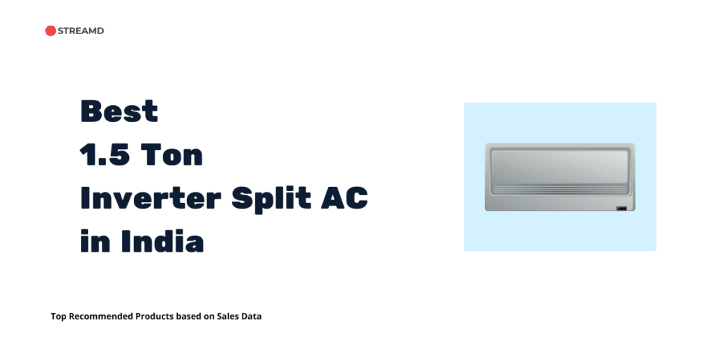 Best 1.5 Ton Inverter Split AC in India