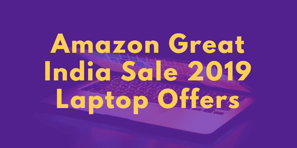 Amazon Great India Sale 2019 Laptop Offers