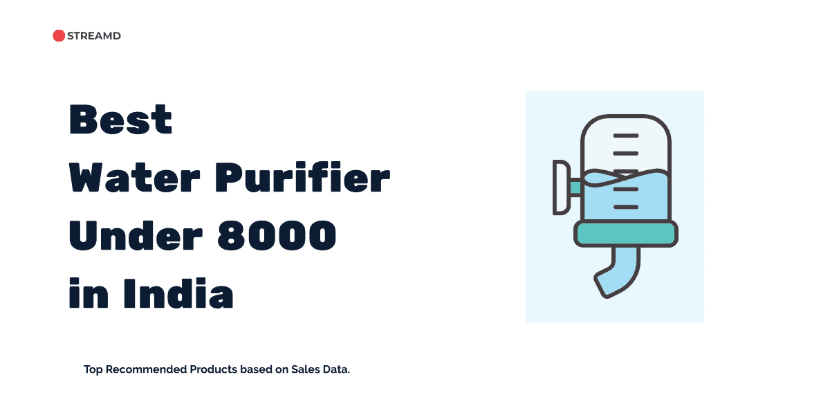Best Water Purifier Under 8000 in India
