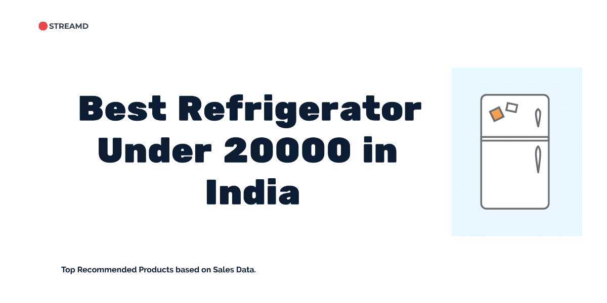 Best Refrigerator Under 20000 in India