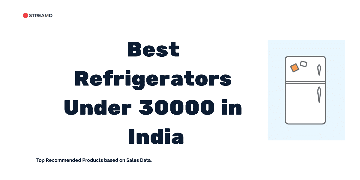 Best Refrigerator Under 30000 in India