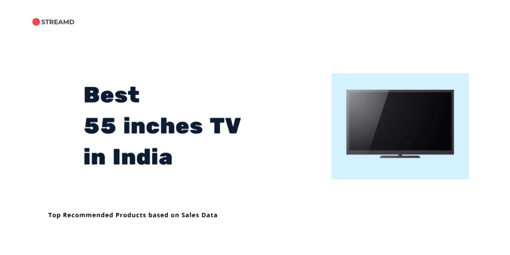 Best 55 inches TV in India