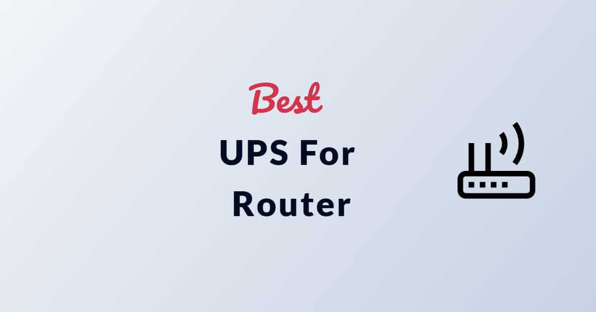 Best UPS For Router