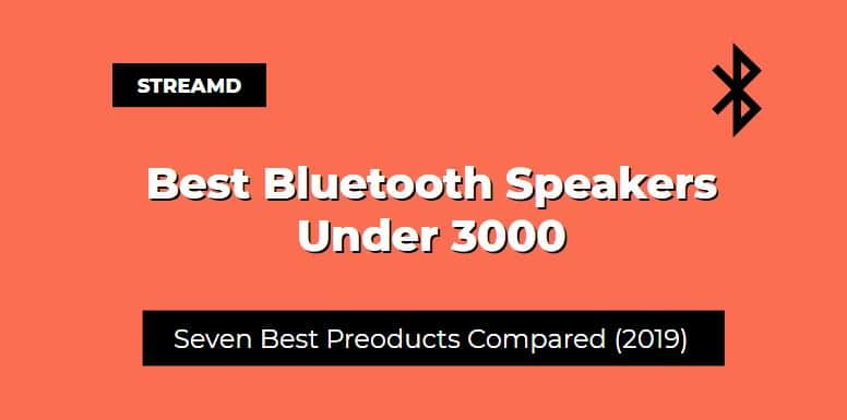 Best Bluetooth Speakers Under 3000