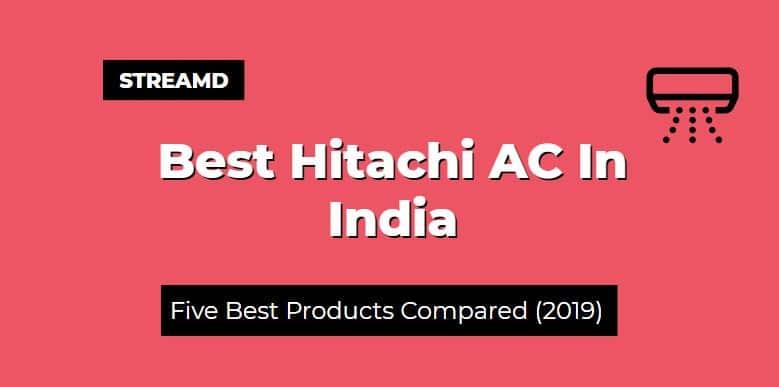 Best Hitachi AC In India