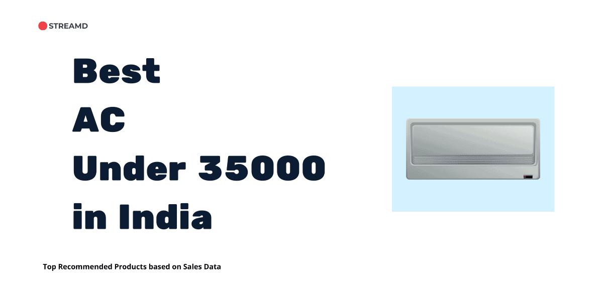 Best AC Under 35000 in India