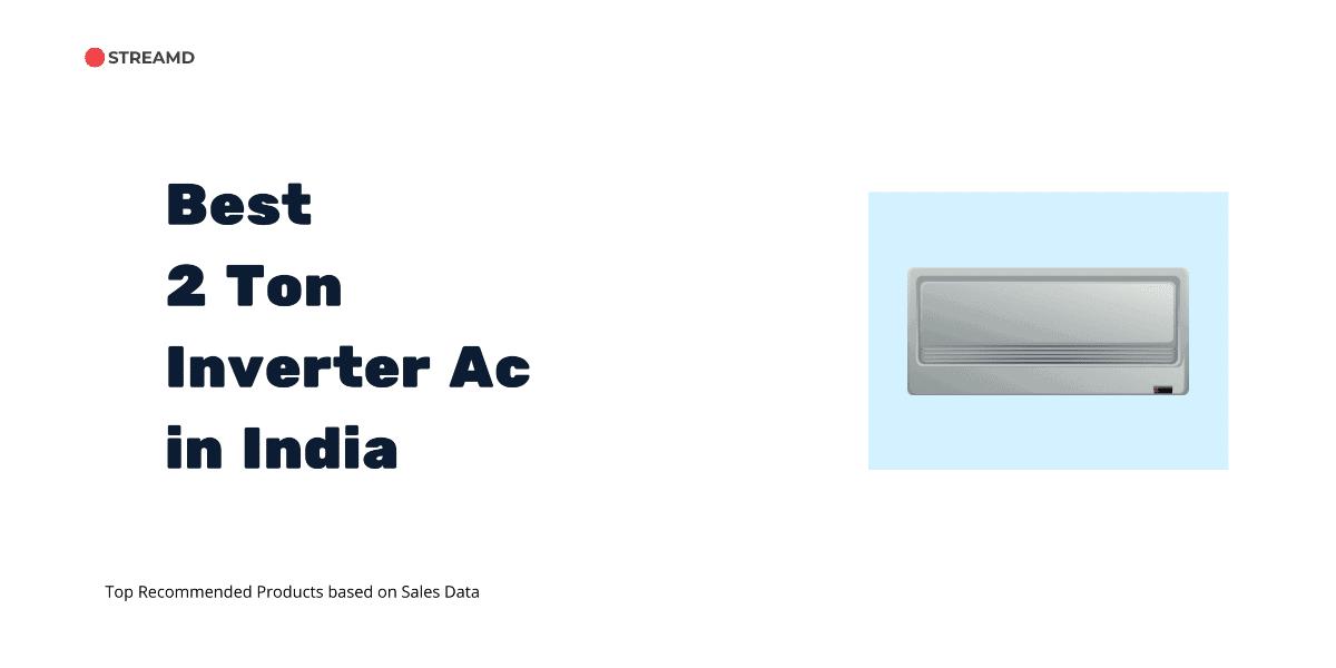 Best 2 Ton Inverter Ac