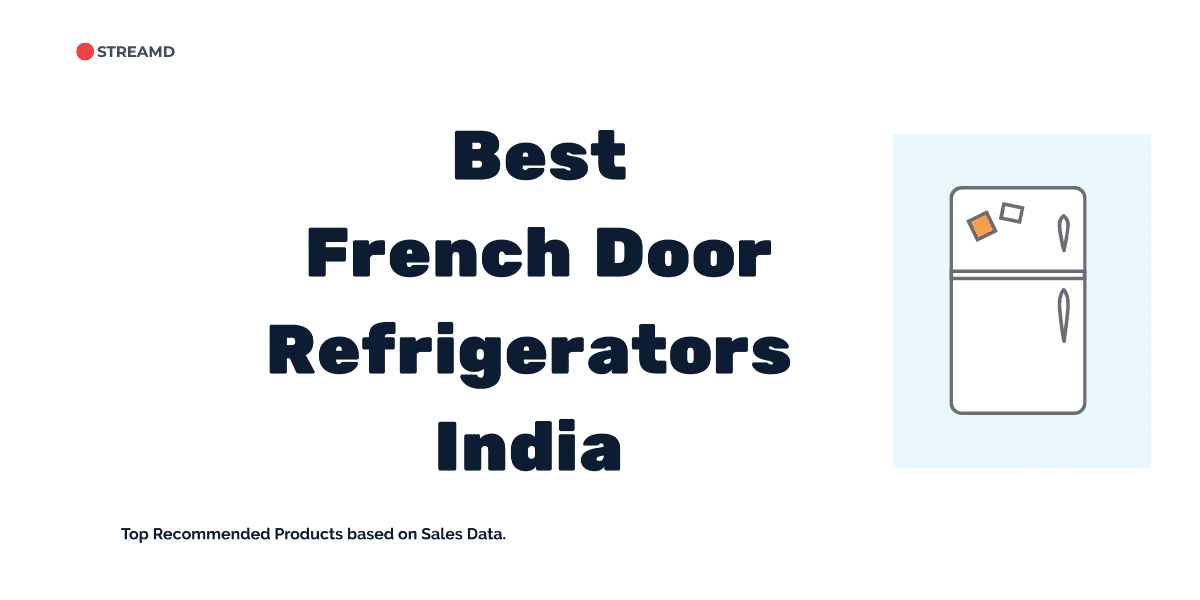 Best French Door Refrigerator in India