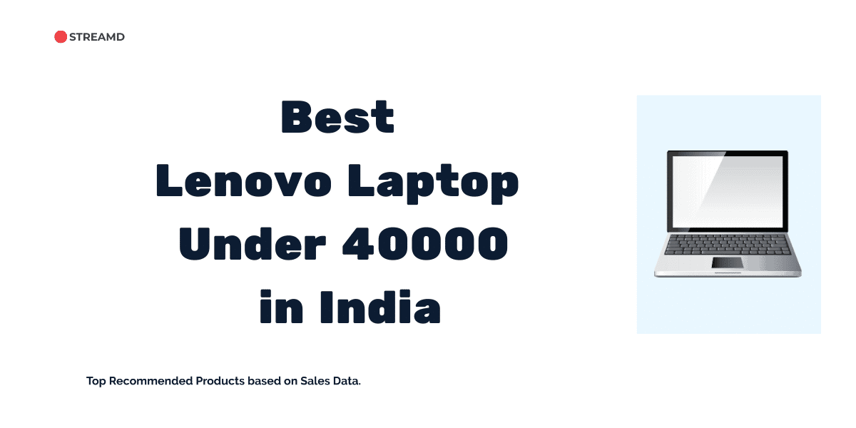 Best Lenovo Laptop Under 40000 in India