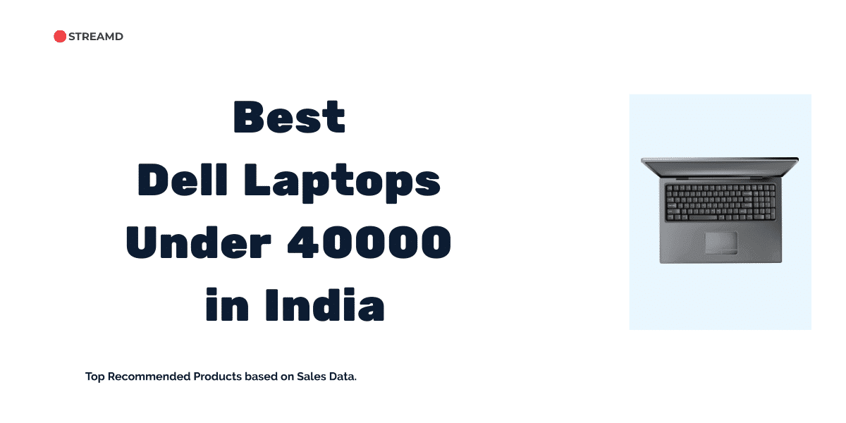 Best Dell Laptops Under 40000 in India