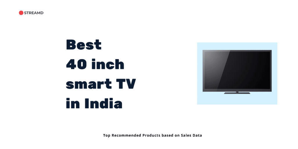 Best 40 inch smart TV in India
