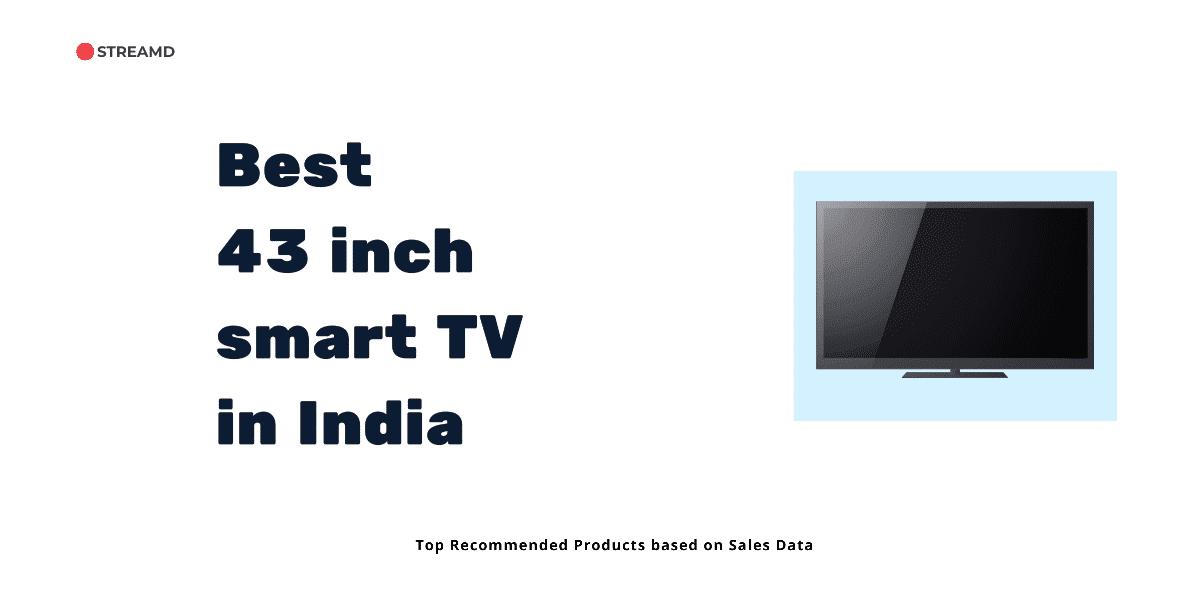 Best 43 inch smart TV in India