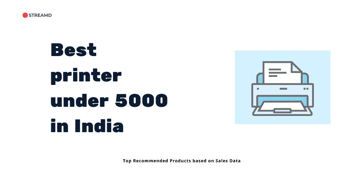 Best printer under 5000 in India