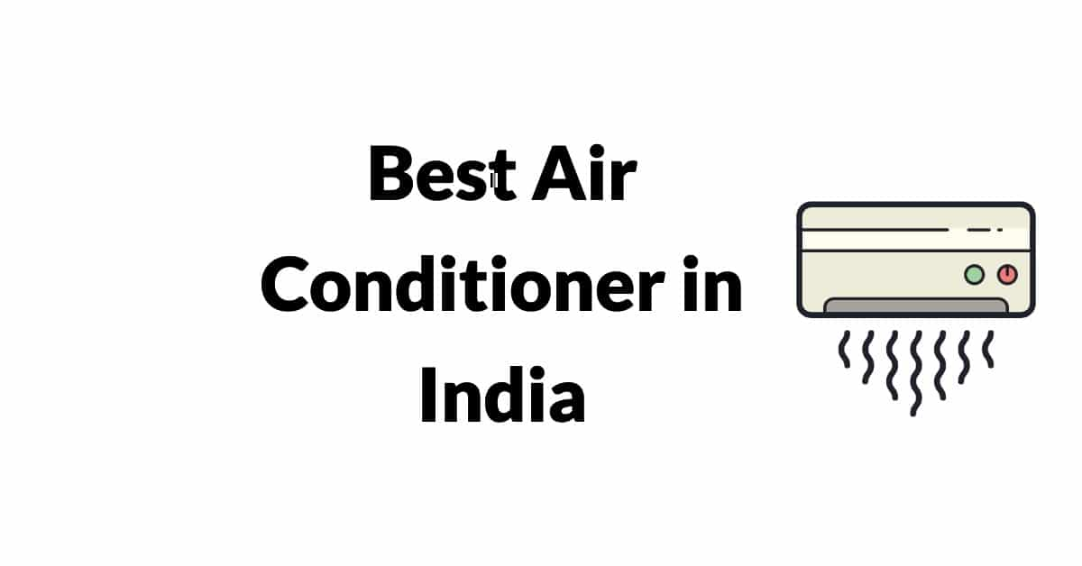Best Air Conditioner in India 2021